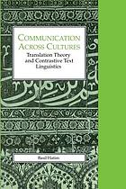 Communication across cultures : translation theory and contrastive text linguistics