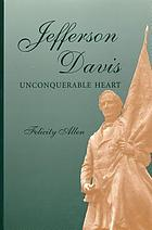 Jefferson Davis, unconquerable heart