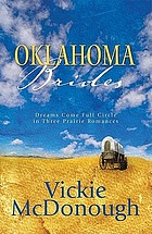 Oklahoma brides : dreams come full circle in three prairie romances
