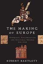 The making of Europe : conquest, colonization, and cultural change, 950-1350