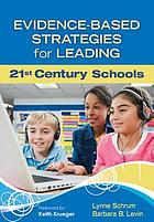 Evidence-Based Strategies for Leading 21St Century Schools.