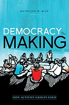 Democracy in the making : how activist groups form