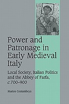 Power and patronage in early medieval Italy : local society, Italian politics and the Abbey of Farfa, c.700-900