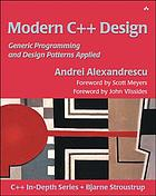 Modern C++ design : generic programming and design patterns applied