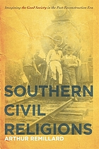 Southern civil religions : imagining the good society in the post-Reconstruction Era