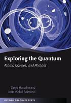 Exploring the quantum : atoms, cavities and photons