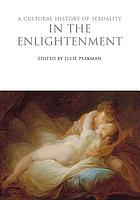 A cultural history of sexuality in the enlightenment