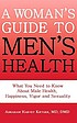 A woman's guide to men's health : what you need... by  Abraham Harvey Kryger
