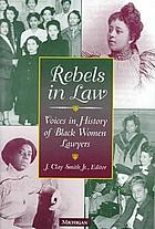 Rebels in law : voices in history of Black women lawyers