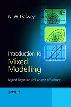 Introduction to mixed modelling : beyond regression and analysis of variance