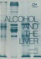 Alcohol and the liver : [proceedings of the third international symposium of the Canadian Hepatic Foundation, held in Toronto, Ontario, Canada, May 14-15, 1976]