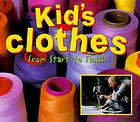 Kid's clothes : from start to finish