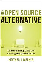 The open source alternative : understanding risks and leveraging opportunities
