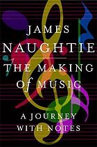 The making of music : a journey with notes