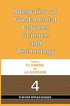 Integration of Fundamental Polymer Science and Technology--4