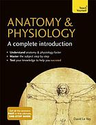 Anatomy & physiology : a complete introduction