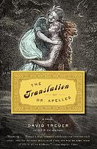 The translation of Dr Apelles : a love story