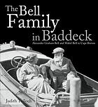 The Bell family in Baddeck : Alexander Graham Bell and Mabel Bell in Cape Breton