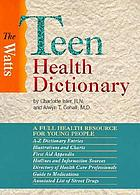 The Watts teen health dictionary