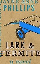 Lark and Termite : a novel