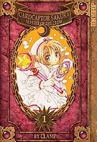 Cardcaptor Sakura. : Vol. 1 master of the clow