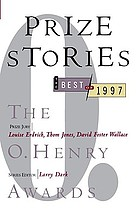 Prize stories, 1997 : the O. Henry awards