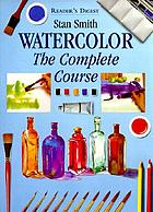 Watercolor : the complete course