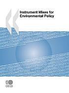 Instrument mixes for environmental policy.