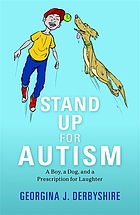 Stand up for autism : a boy, a dog, and a prescription for laughter
