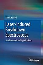 Laser-induced breakdown spectroscopy : fundamentals and applications