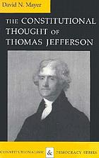The constitutional thought of Thomas Jefferson