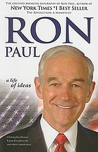 Ron Paul : a life of ideas