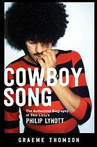 Cowboy Song : the Authorized Biography of Thin Lizzy's Philip Lynott.