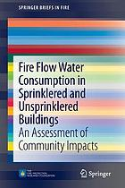 Fire flow water consumption in sprinklered and unsprinklered buildings : an assessment of community impacts