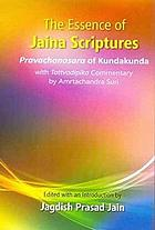 The essence of Jaina scriptures : Pravachanasara of Kundakunda : with Tattvadipika commentary by Amrtachandra Suri