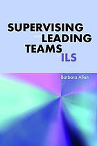 Supervising and leading teams in ILS