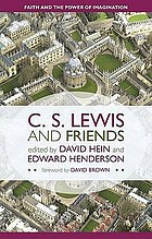 C. S. Lewis and friends : faith and the power of imagination