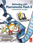 Animating with Flash 8 : creative animation techniques