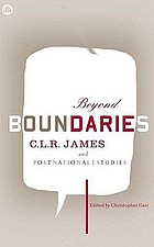 Beyond boundaries : C.L.R. James and postnational studies
