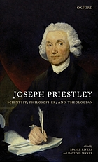 Joseph Priestley, scientist, philosopher, and theologian