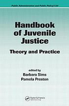 Handbook of juvenile justice : theory and practice