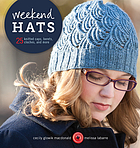 Weekend hats : 25 knitted caps, berets, cloches, and more