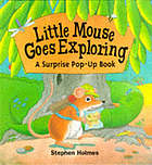 Little Mouse goes exploring : a surprise pop-up book
