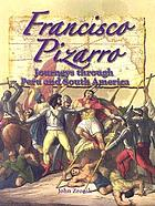 Francisco Pizarro : journeys through Peru and South America