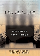 When Mothers Kill: Interviews from Prison cover image