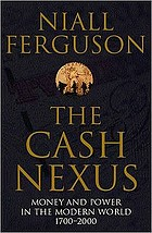 The cash nexus : money and power in the modern world, 1700-2000