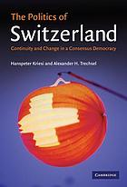 The politics of Switzerland : continuity and change in a consensus democracy