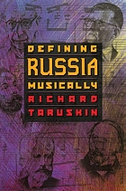 Defining Russia musically : historical and hermeneutical essays