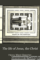 The life of Jesus, the Christ.