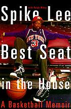 Best seat in the house : a basketball memoir